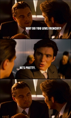 Why-do-you-love-frenchy-hes-pretty