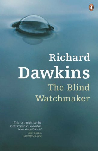 The Blind Watchmaker Why Evidence Of Evolution Reveals A Universe Without Design