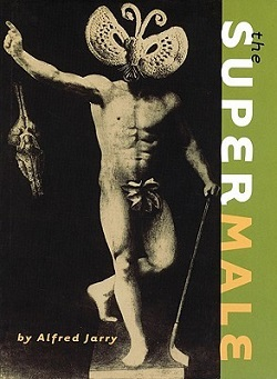 The Supermale, by Alfred Jarry