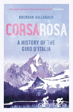 Corsa Rosa - A History of the Giro dItalia, by Brendan Gallagher